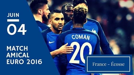 Pronostic France - Ecosse en amical - Euro 2016