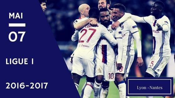 lyon nantes ligue 1 2017