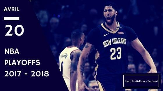 Pelicans de la Nouvelle-Orléans Trail Blazes Portland NBA Playoffs game 3 2017 2018