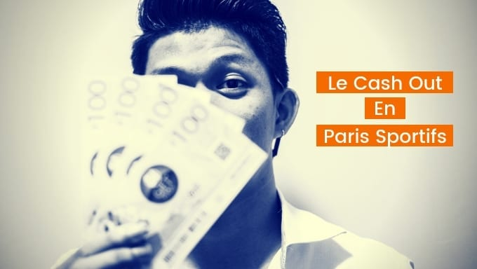 Cash Out Paris Sportifs